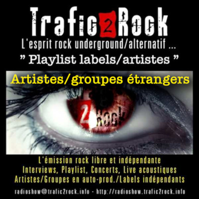 Trafic 2 Rock Radio-Show [Playlist artistes/labels étrangers] #47 P.O.G.O. Records